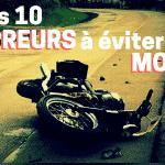 Quelles sont les 10 erreurs à éviter en moto ?
