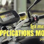 Quelles sont les meilleures applications mobiles pour la moto ?
