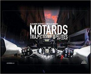Livre moto : Motards trajectoire d'élites