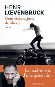 Livre moto : Nous rêvions juste de liberté