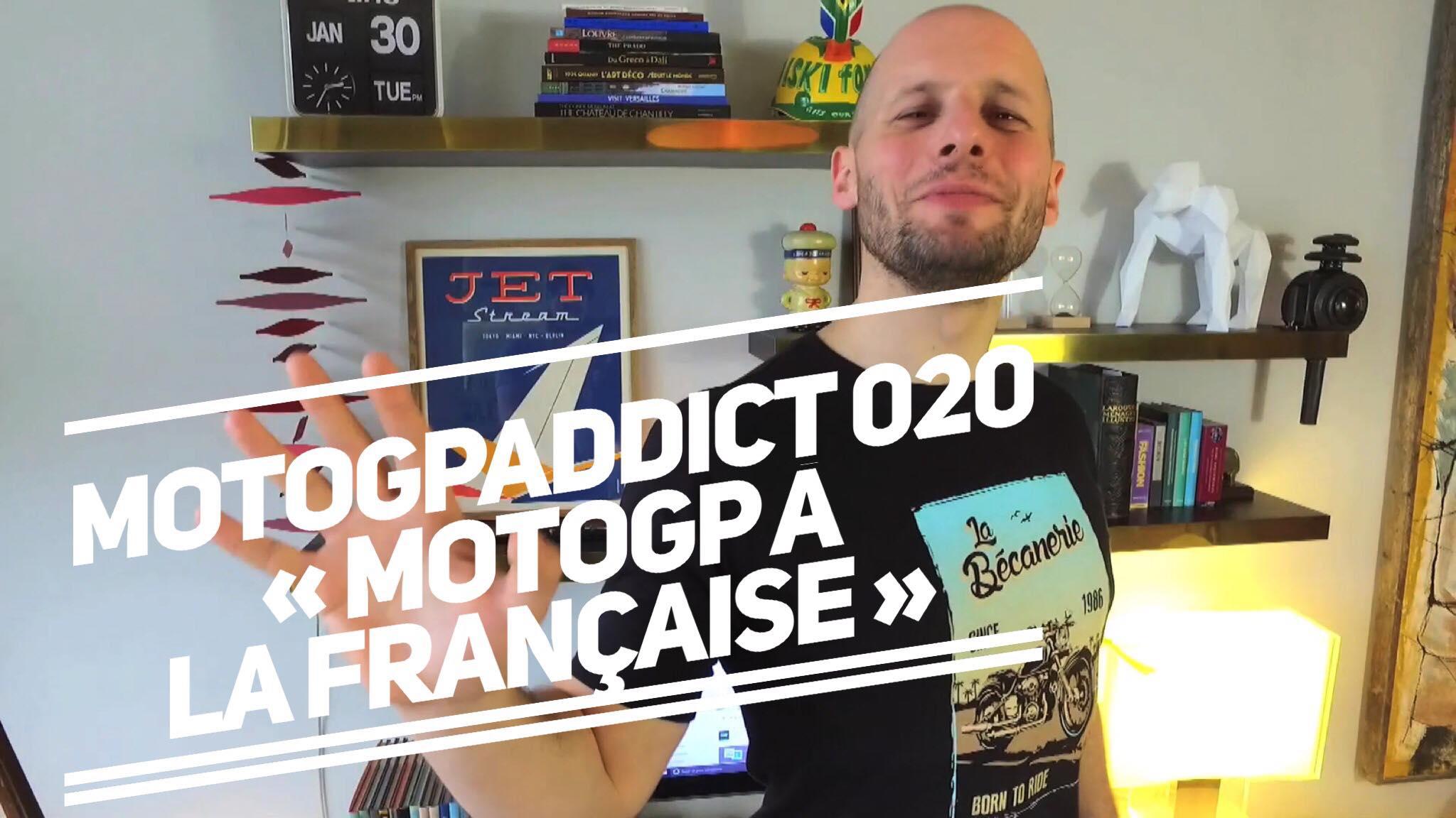 020 #MotoGPaddict - MotoGP à la française