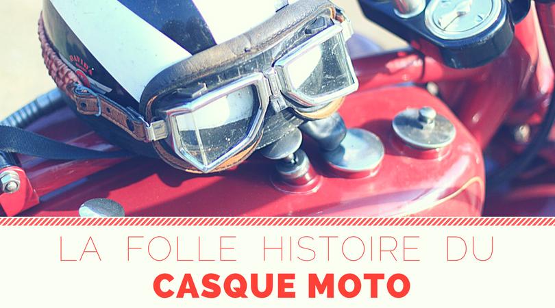 La folle histoire du casque de moto