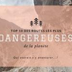 Les 10 routes les plus dangereuses au monde