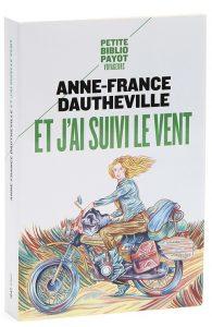 Livre moto : Et j'ai suivi le vent - Anne-France DAUTHEVILLE