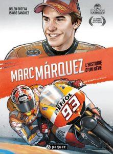 Marc Marquez l'histoire d'un rêve