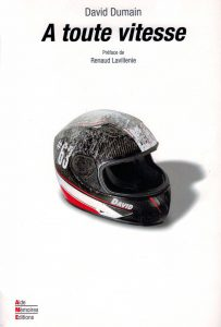 Livre moto : A toute vitesse de David Dumain