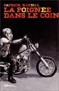 Livre moto : La poignee dans le coin de Patrick Raynal