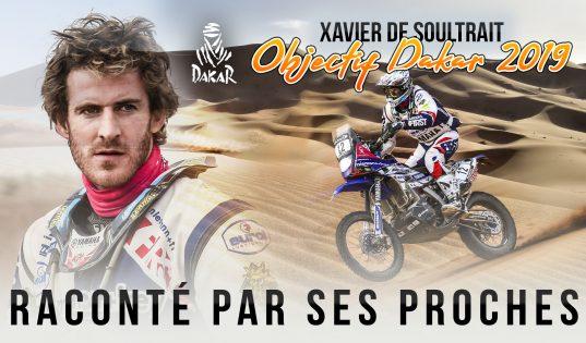 Objectif Dakar 2019 - Xavier de Soultrait raconté par ses proches