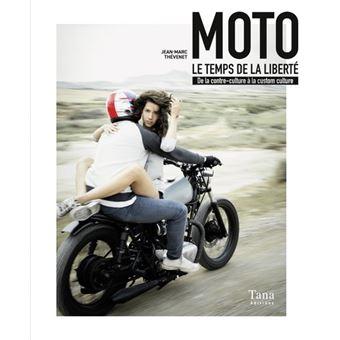 Livre moto : Le temps de la liberté - Jean-Marc Thévenet