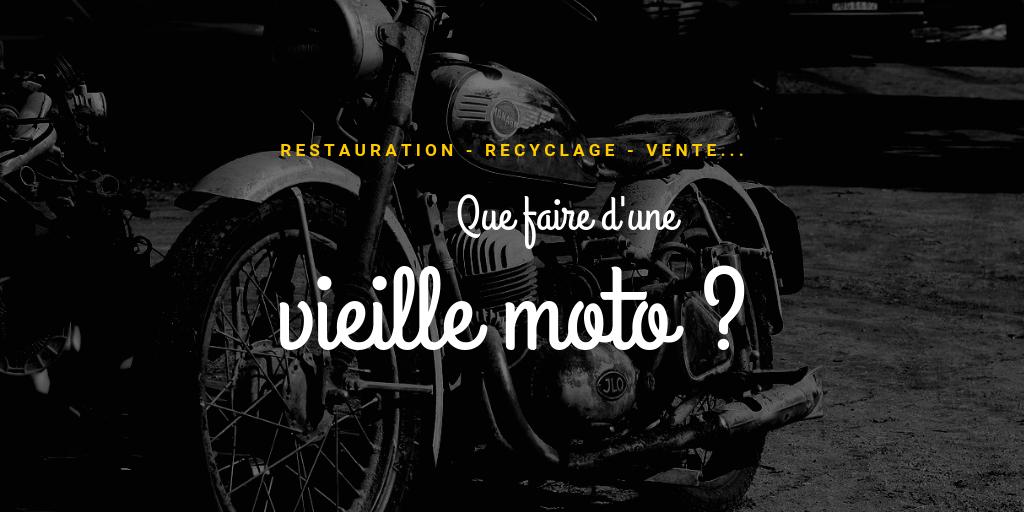 comment recycler ou restaurer une vieille moto