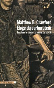 Eloge du carburateur - Matthew B Crawford